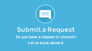 Submit a Request - Do you have a request or concern? Let us know about it.